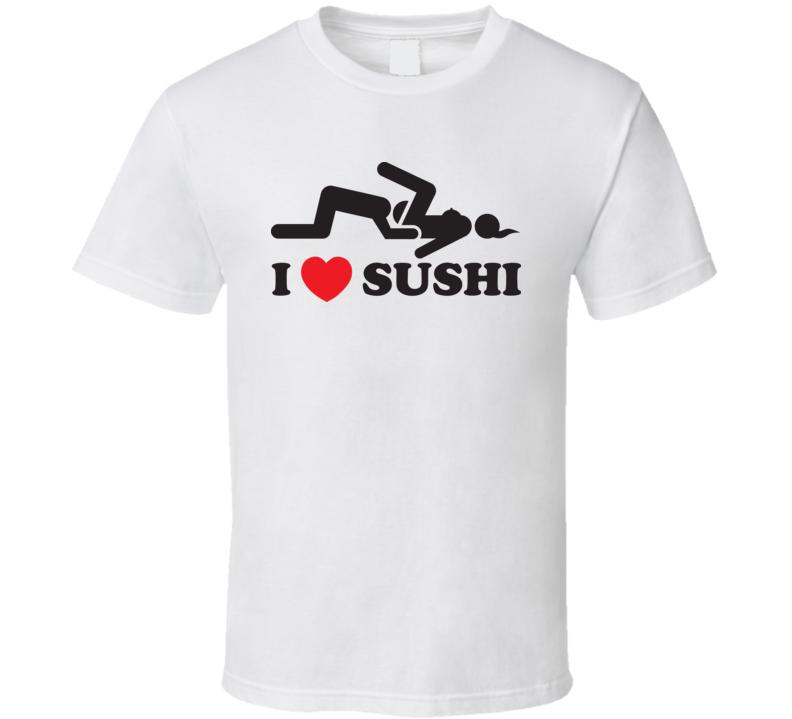I Heart Sushi White T Shirt