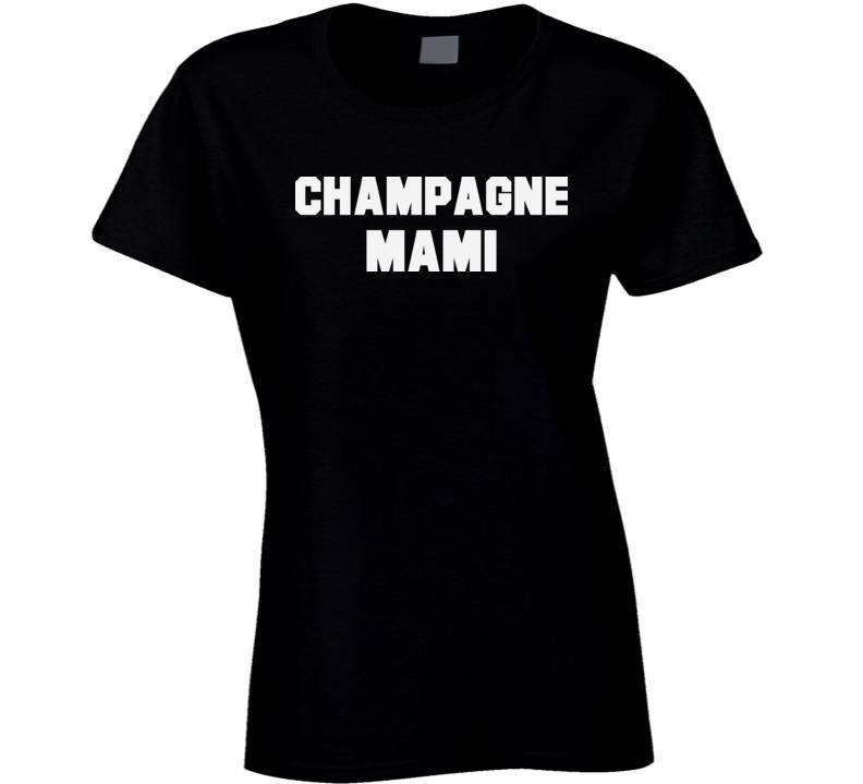 Champagne Mami T Shirt