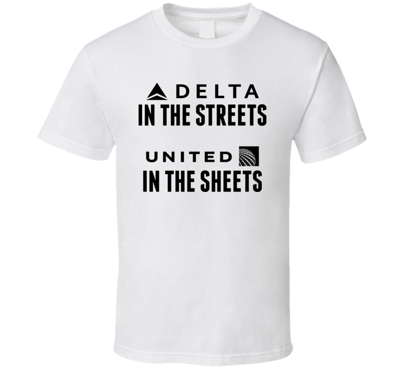Delta In the Streets United In The Sheets White T Shirt