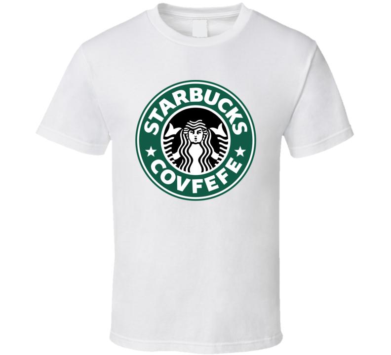 Starbucks Covfefe Coffee Donald Trump T Shirt