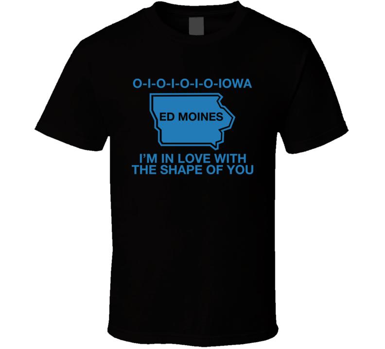 Ed Moines Sheeran Iowa T Shirt
