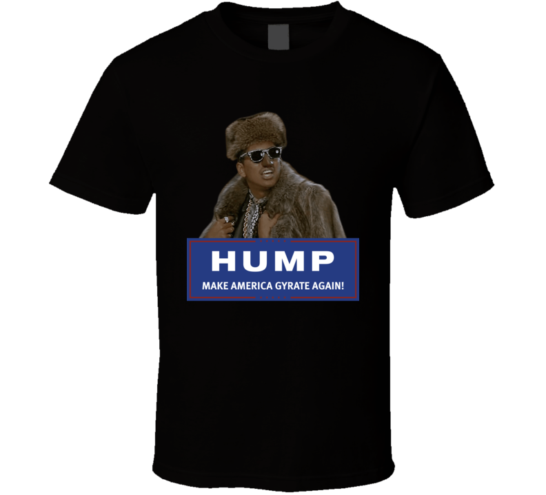 Hump Make America Gyrate Again Digital Underground Shock G T Shirt