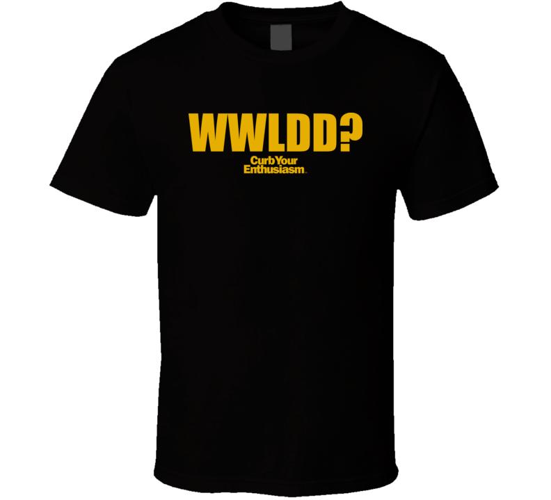 Curb Your Enthusiasm Wwldd Larry David T Shirt