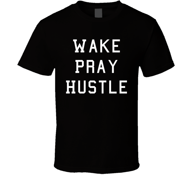 Wake Pray Hustle Statement Melanin T Shirt