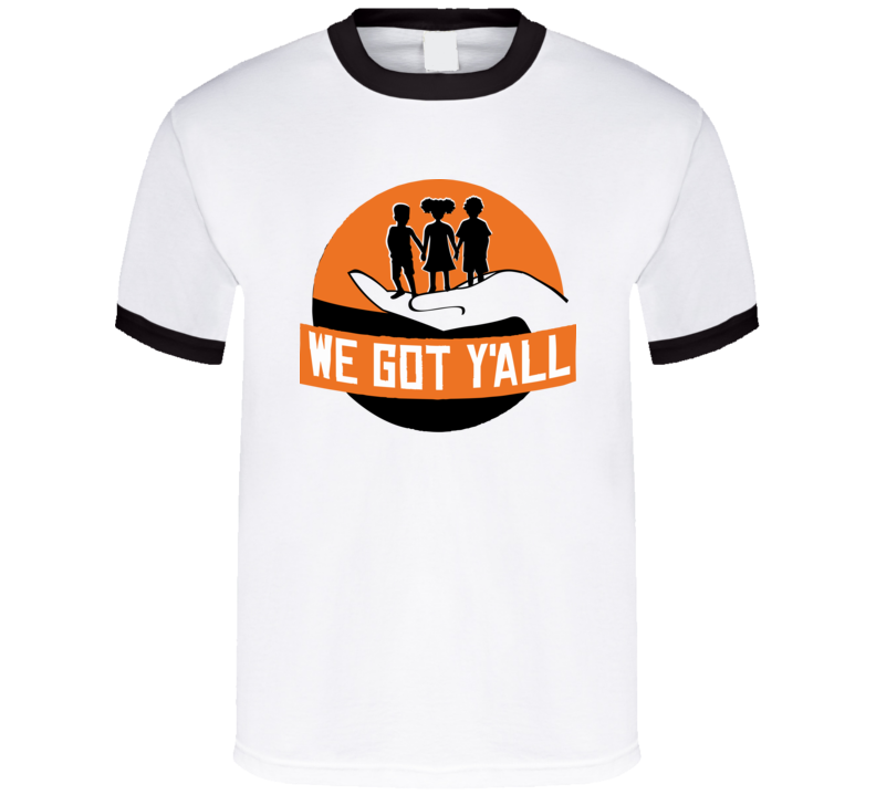 We Got Y'all Yall Logo T Shirt