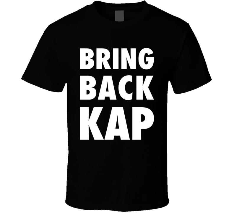 Bring Back Kap Football Fan Civil Rights T Shirt