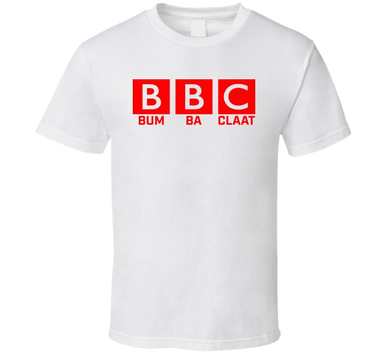 Bbc Bumba Claat Bum Ba Parody Patois Dancehall T Shirt