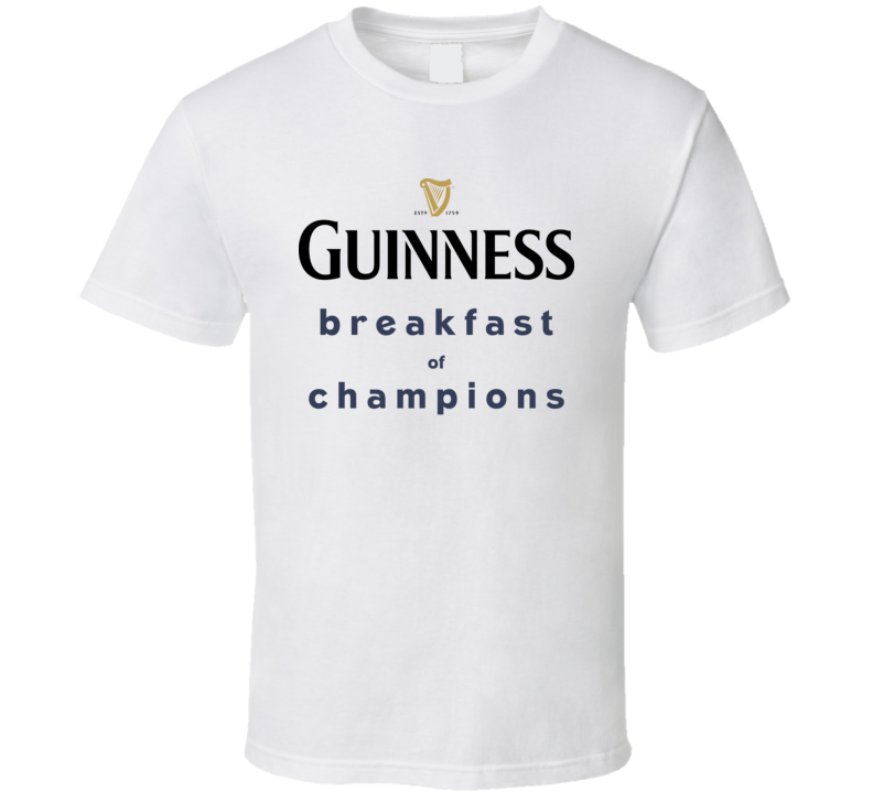 Guinness Breakfast Of Champions Funny Beer Fan T Shirt