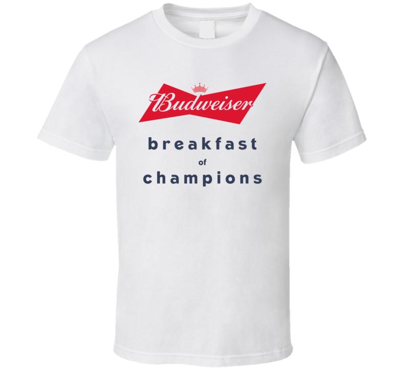 Budweiser Breakfast Of Champions Funny Beer Fan T Shirt