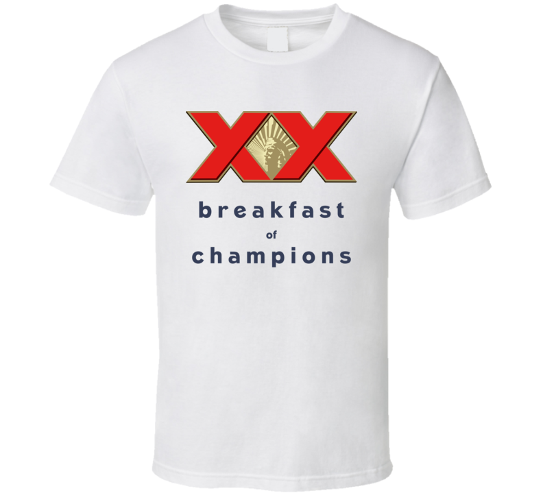 Dos Equis Breakfast Of Champions Funny Beer Fan T Shirt
