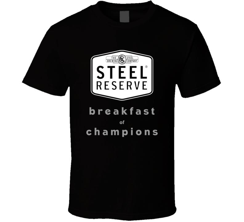 Steel Reserve Breakfast Of Champions Funny Beer Fan T Shirt