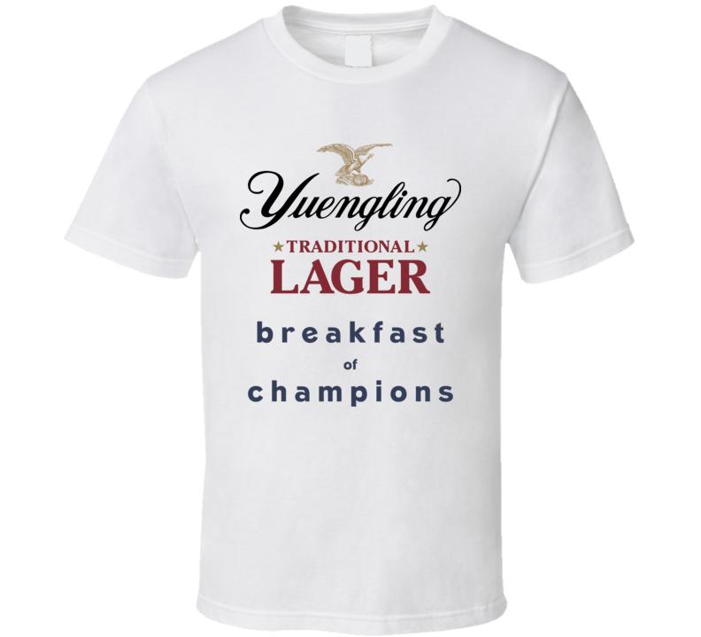 Yuengling Breakfast Of Champions Funny Beer Fan T Shirt