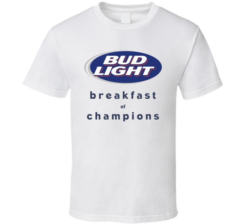 Bud Light Breakfast Of Champions Funny Beer Fan T Shirt
