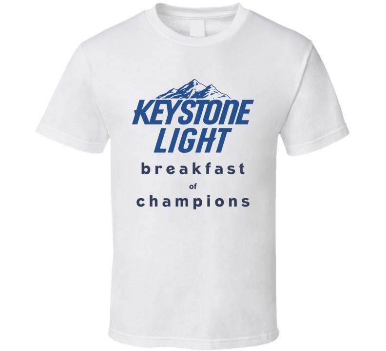 Keystone Light Breakfast Of Champions Funny Beer Fan T Shirt