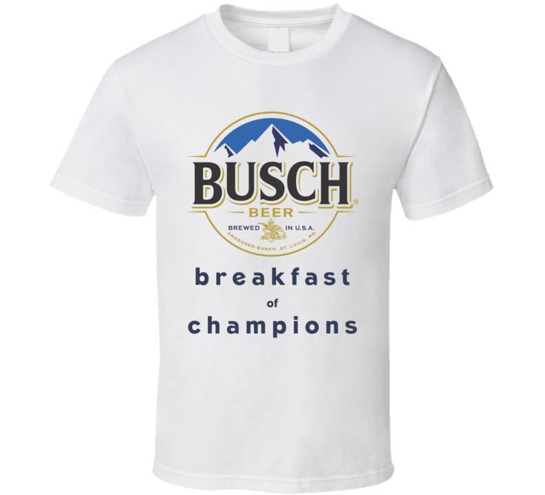 Busch Breakfast Of Champions Funny Beer Fan T Shirt