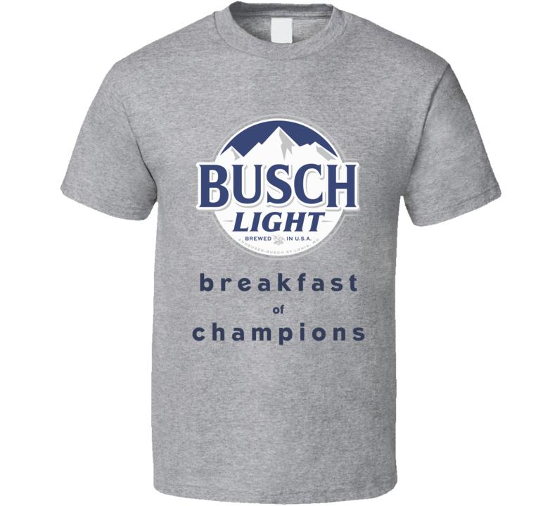Busch Light Breakfast Of Champions Funny Beer Fan T Shirt