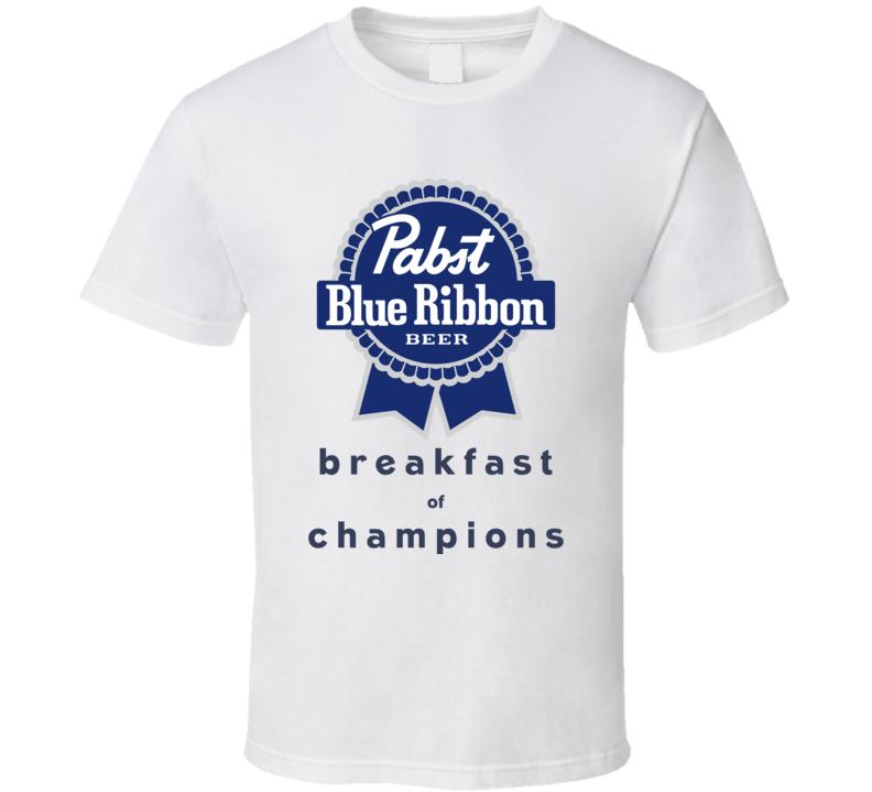 Pabst Blue Ribbon Breakfast Of Champions Funny Beer Fan T Shirt
