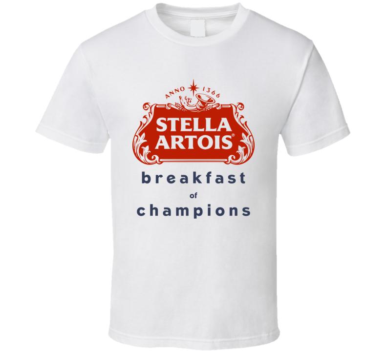 Stella Artois Breakfast Of Champions Funny Beer Fan T Shirt