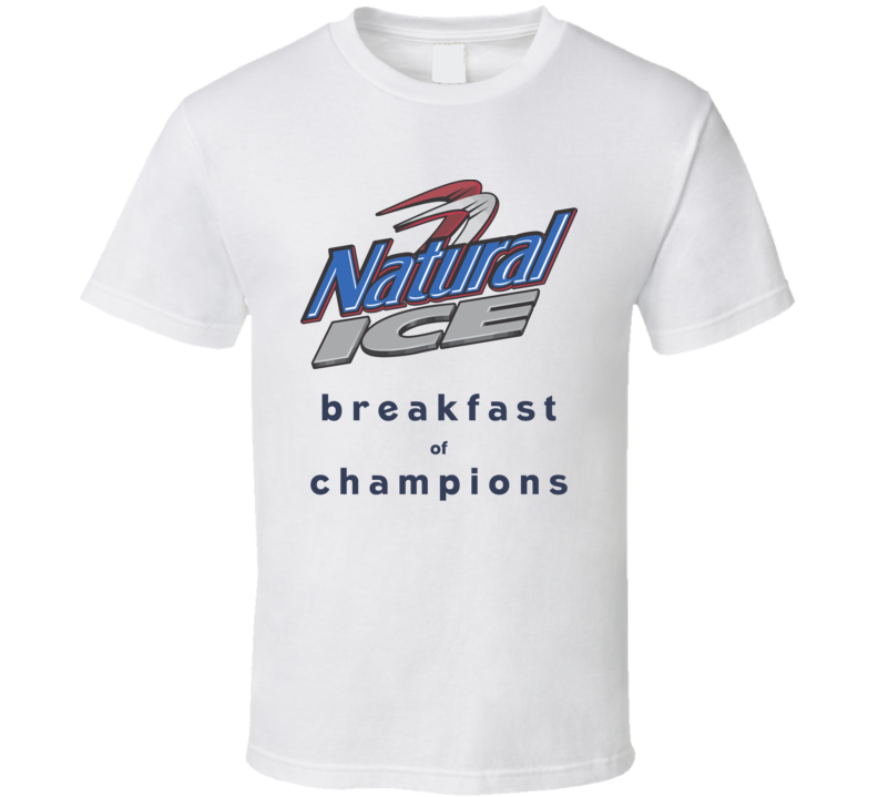 Natural Ice Breakfast Of Champions Funny Beer Fan T Shirt