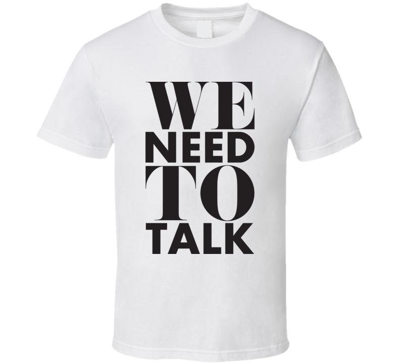 We Need To Talk Vine Youtube T Shirt