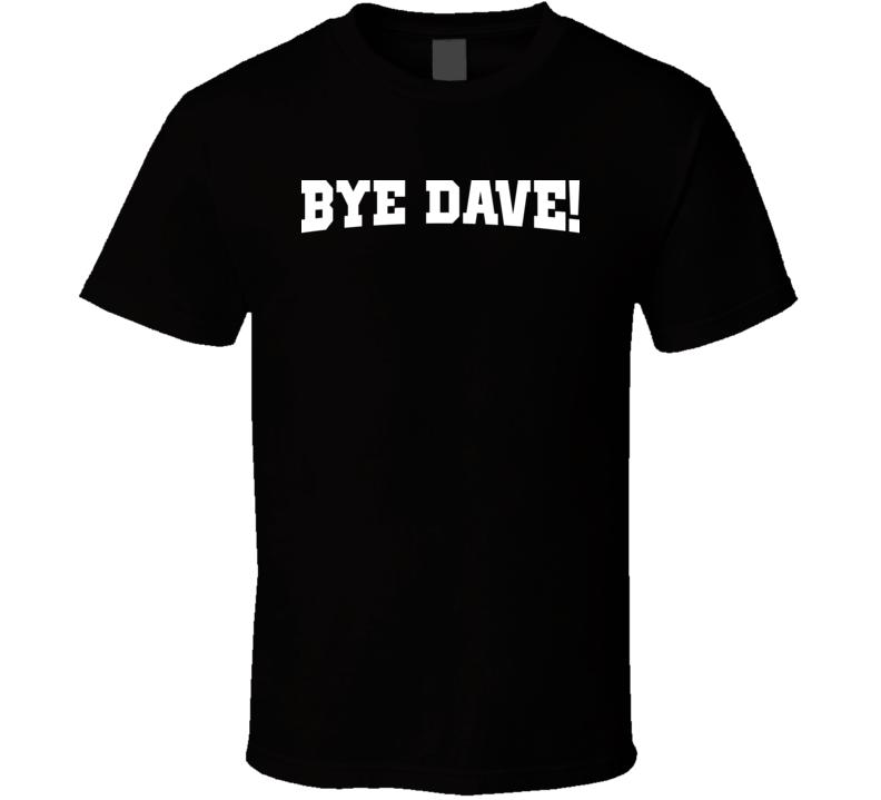 Bye Dave Tina Fey David Letterman Late Show T Shirt