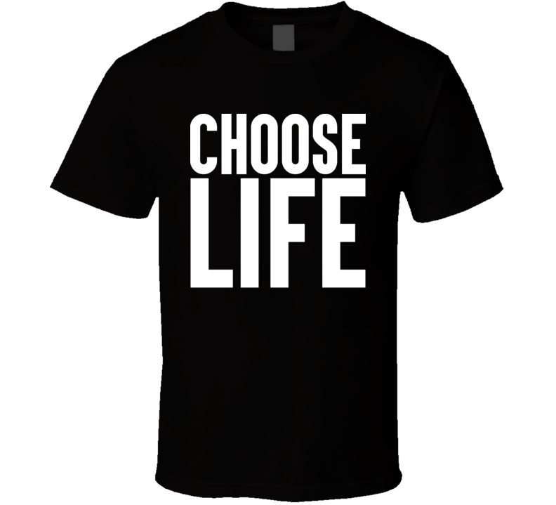 Choose Life Black T Shirt