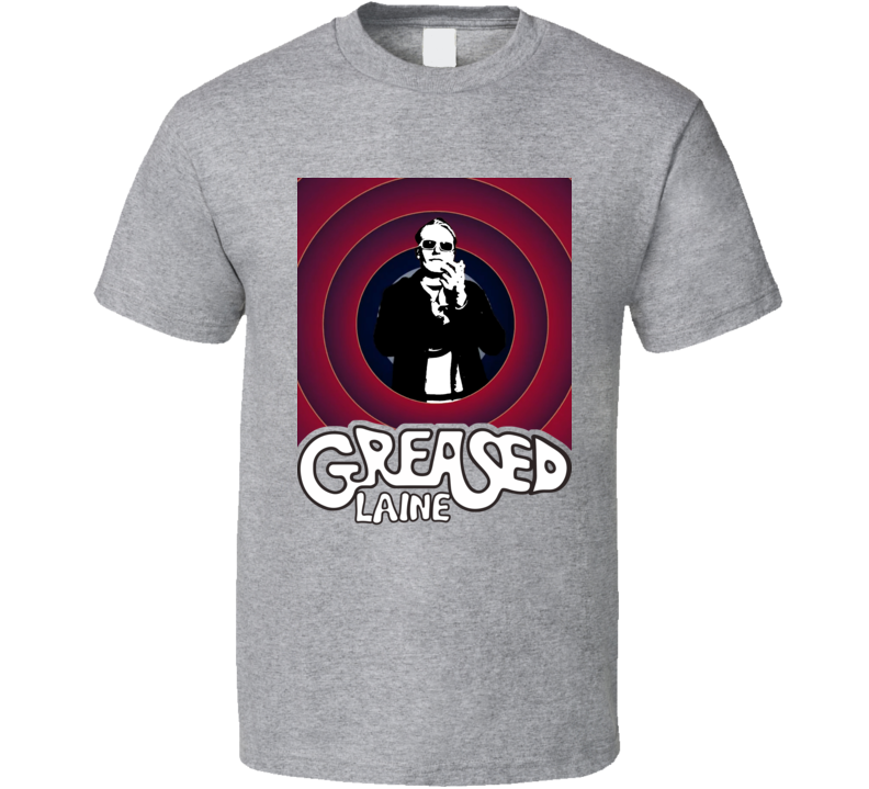 Greased Laine Parody Funny T Shirt
