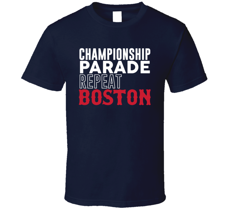 Championship Parade Repeat Boston Baseball Fan T Shirt