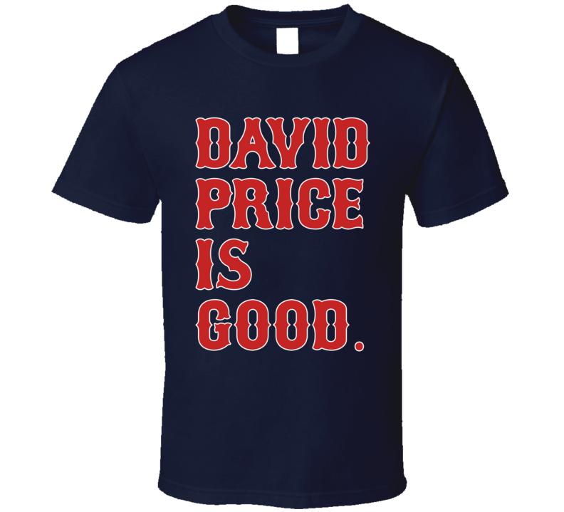 David Price Is Good Baseball Player Fan T Shirt