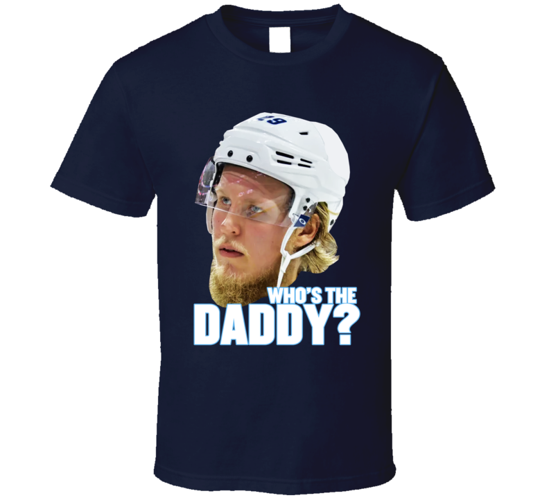 Who's The Daddy Patrik Laine Winnipeg Hockey Player Fan T Shirt