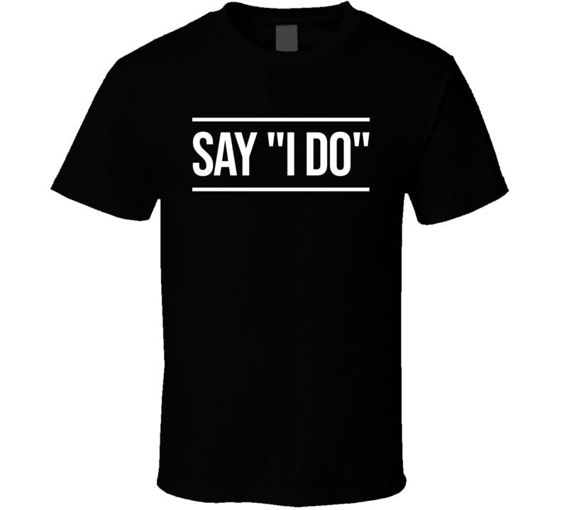 Say I Do Text Logo T Shirt