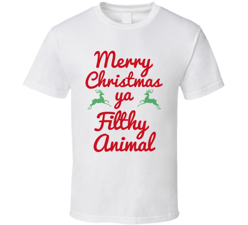Merry Christmas Ya Filthy Animal Funny Holiday T Shirt