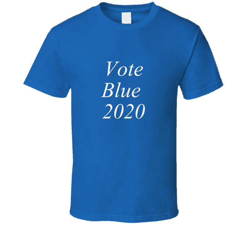 Vote Blue 2020 T Shirt Political Election