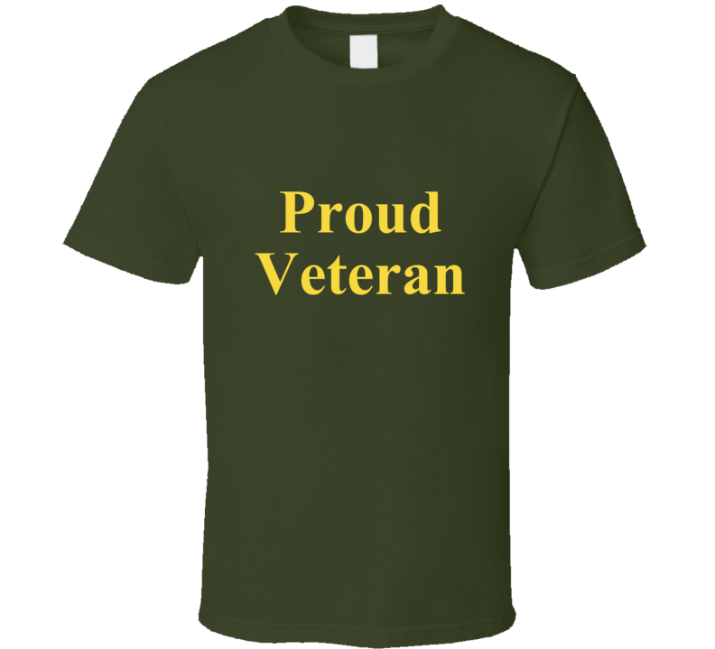 Proud Veteran T Shirt Military Armed Services Army Navy