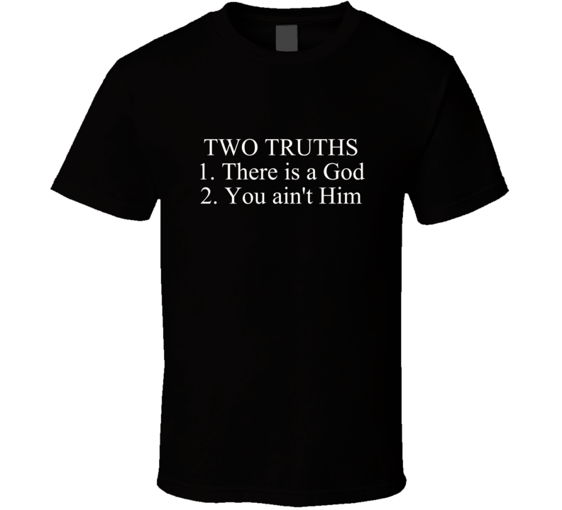 Two Truths T Shirt Christian Witness Testimony Gift