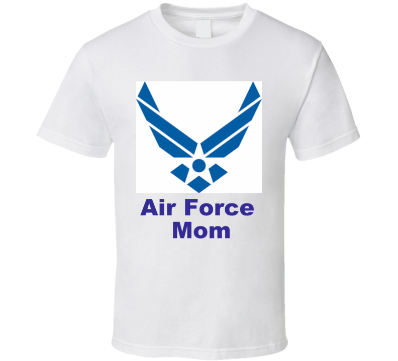 Air Force Mom T Shirt Military Son Daughter Gift Mother's  Day
