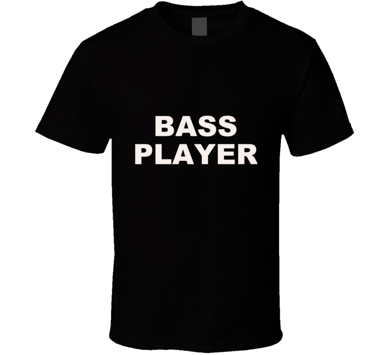Bass Player T Shirt Gift Father's Day Music Musician Band