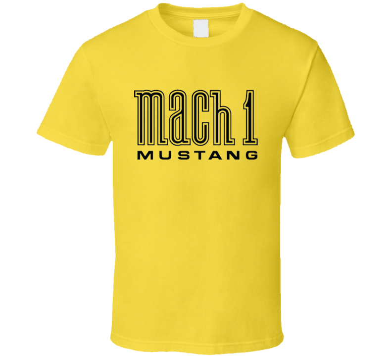 Mach 1 Yellow T Shirt Mustang Gift Car Cars Father's Day