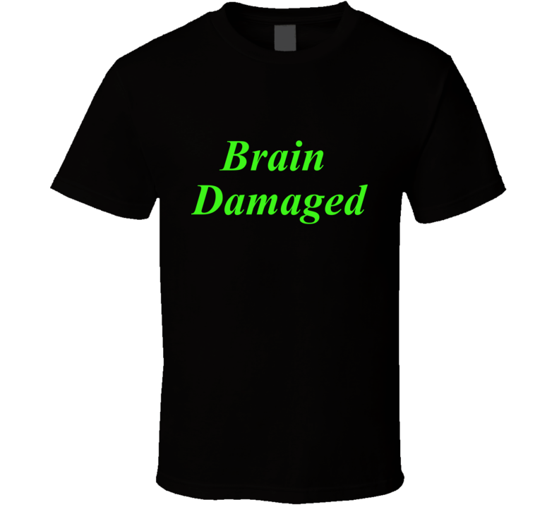 Brain Damaged T Shirt Funny Gift Stroke Parkinson's Neurowellness
