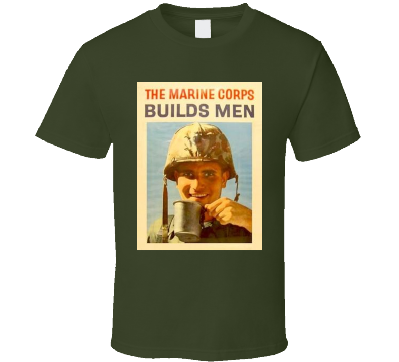 The Marine Corp Builds Men T Shirt Retro Advertising Advertisement Military Gift Mother's Father's Day