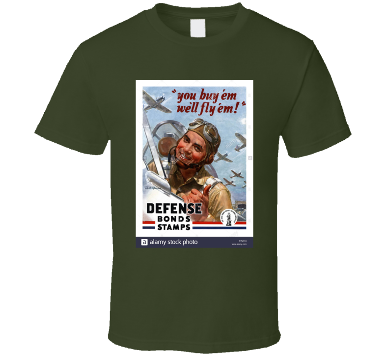 You Buy Em We'll Fly Em Defense Bonds Stamps  T Shirt Retro Ad Father's Day Advertisement Gift Military  Air Force  PiIot