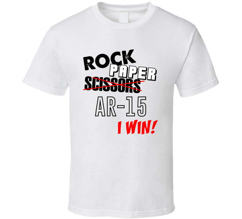 Rock  Paper Scissors AR15  I Win T Shirt Funny Gift Gun Father's Day