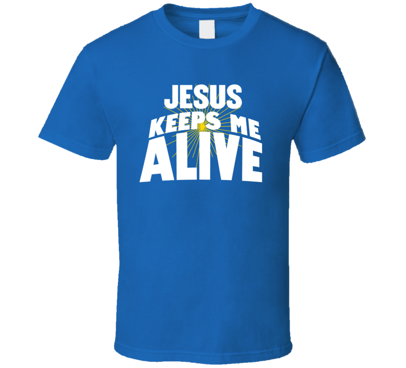 Jesus Keeps Me Alive T Shirt Christian Witness Testimony Gift