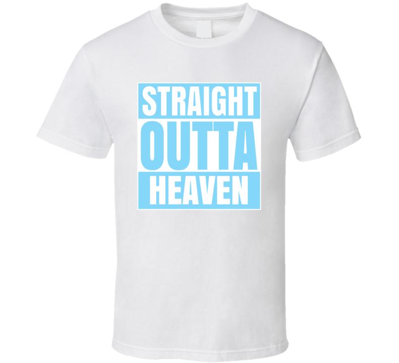 Straight Outta Heaven Blue T Shirt