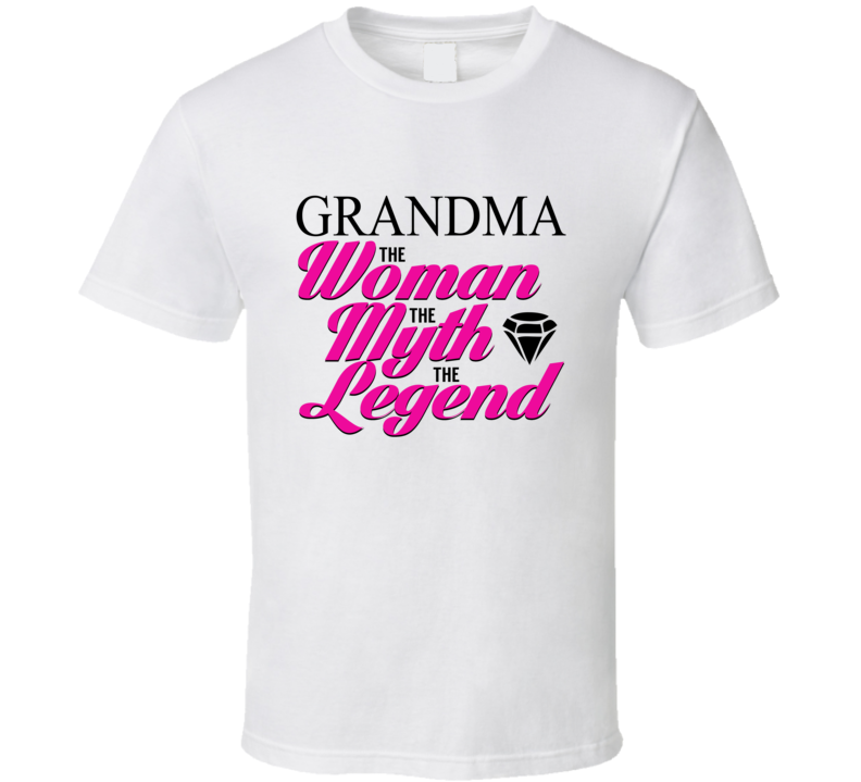 Grandma The Woman The Myth The Legend T Shirt Mother's Day Gift