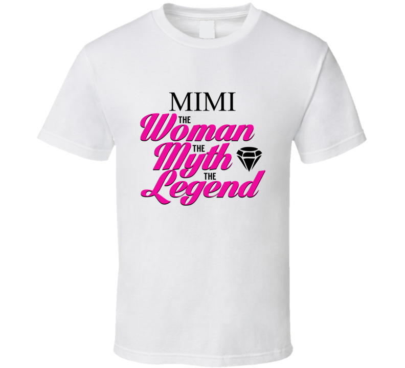 Mimi The Woman The Myth The Legend T Shirt Grandma Mother's Day Gift