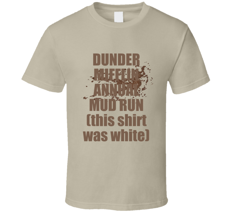 Dunder Mifflin Annual Mud Run This Shirt Was White T Shirt Funny Gift Father's Mother's  Day The Office Michael  Scott