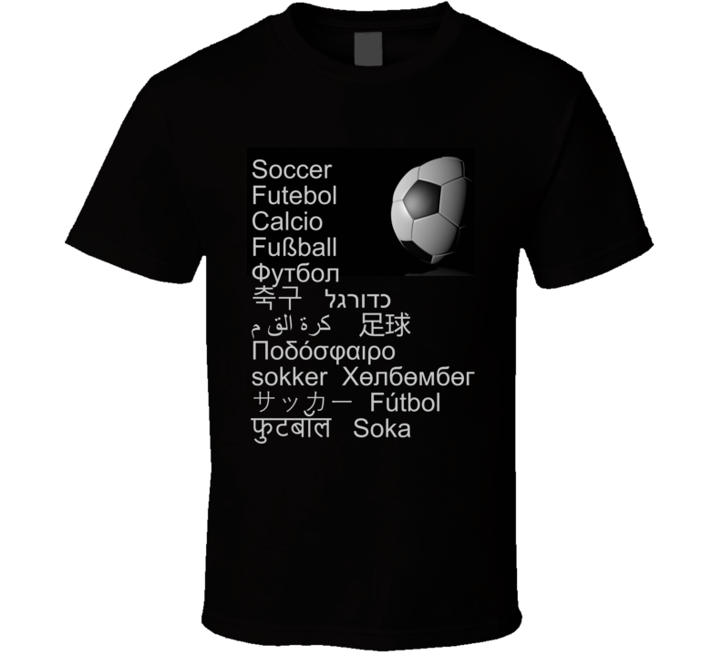 Soccer In Any Language T Shirt Gift Ball Football Fútbol