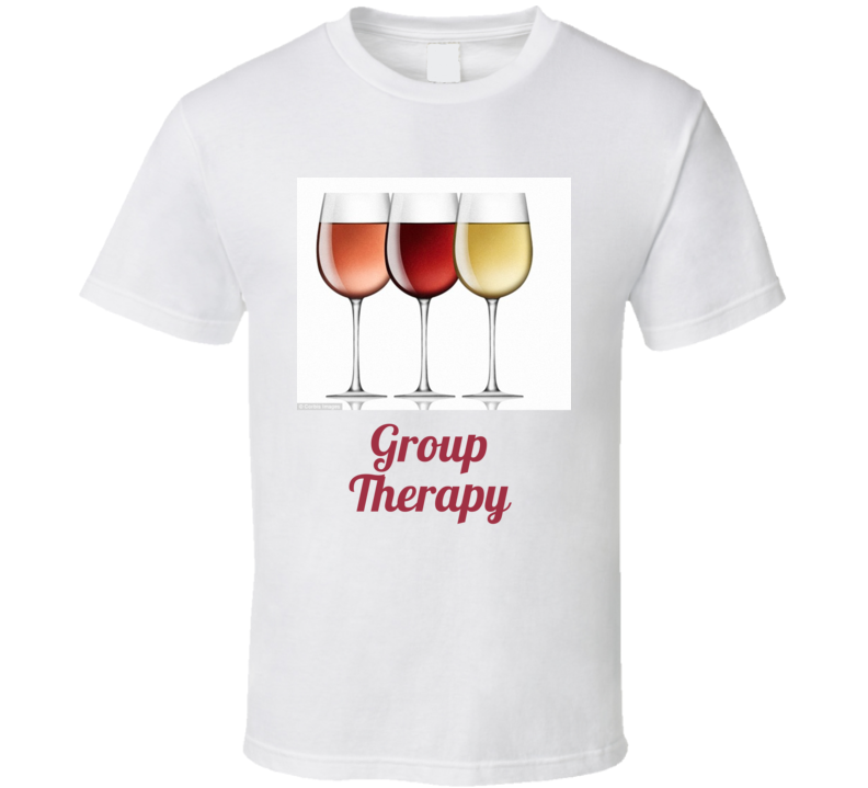 Group Therapy T Shirt Wine Wineglasses Mother's Day Gift Funny