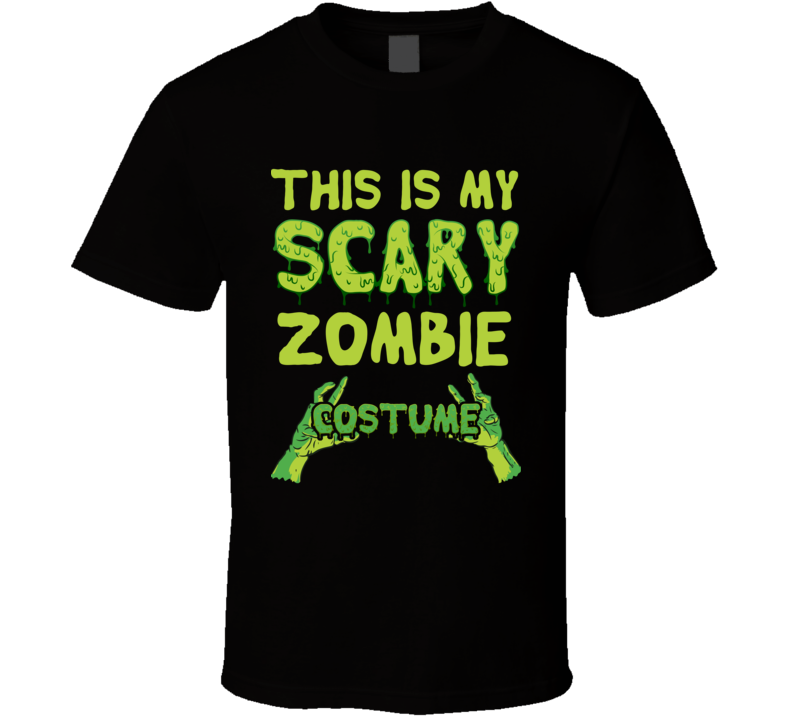 This is My Scary Zombie Costume T Shirt Halloween Gift